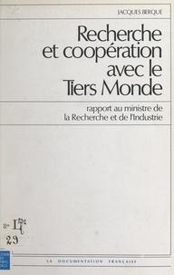 Jacques Berque et  Ministère de la Recherche et d - Recherche et coopération avec le Tiers Monde - Rapport au Ministre de la Recherche et de l'Industrie.