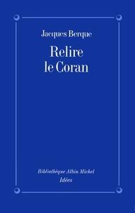 Jacques Berque et Jacques Berque - Relire le Coran.