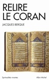 Jacques Berque - Relire le Coran.