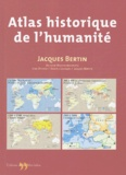 Jacques Bertin - Atals historique de l'Humanité.