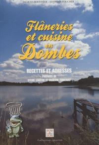 Jacques Bertinier et Stephan Foucher - Flâneries et cuisine en Dombes - Recettes et adresses.
