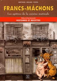 Jacques Bertinier et François Mailhes - Francs-Mâchons - Les apôtres de la cuisine matinale - Histoires et recettes.