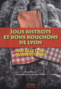Jolis bistrots et bons bouchons de Lyon - 100 recettes authentiques.pdf