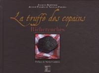 Jacques Bertinier et Jeanot Pailhes - La truffe des copains - Richerenches.
