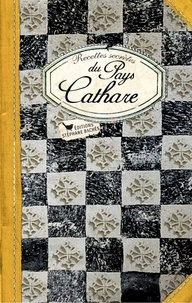 Jacques Bertinier et François Mailhes - Recettes secrètes du Pays cathare.