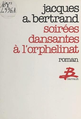 Jacques Bertrand - Soirées dansantes à l'orphelinat.