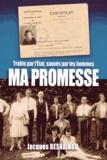 Jacques Besnainou - Ma promesse - Trahis par l'Etat, sauvés par les hommes.