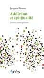 Jacques Besson - Addiction et spiritualité - Spiritus contra spiritum.