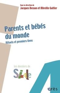 Jacques Besson et Mireille Galtier - Parents et bébés du monde - Rituels et premiers liens.