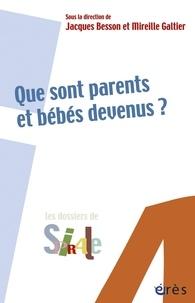 Jacques Besson et Mireille Galtier - Que sont parents et bébés devenus ?.