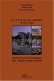 Jacques Bethemont et Pierpaolo Faggi - La vallée du Sourou (Burkina Faso) - Genèse d'un territoire hydraulique dans l'Afrique soudano-sahélienne.
