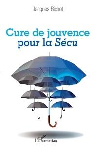 Jacques Bichot - Cure de jouvence pour la Sécu.