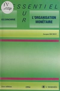 Jacques Bichot - L'organisation monétaire.