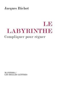 Jacques Bichot - Labyrinthe.