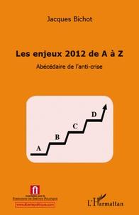 Les enjeux 2012 de A à Z - Abécédaire de lanti-crise.pdf