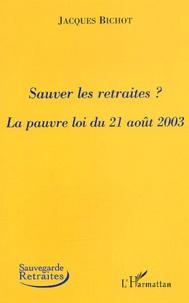 Sauver les retraites ? - La pauvre loi du 21 août 2003.pdf