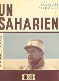 Jacques Bidault - Un Saharien, Maurice Duprez - Avec un fac-simile, 7 photos, 2 itinéraires et 1 carte hors-texte dessinée par l'auteur.