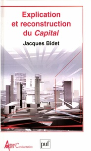 Jacques Bidet - Explication et reconstruction du Capital.