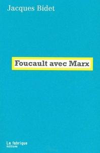 Jacques Bidet - Foucault avec Marx.