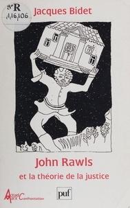 Jacques Bidet - John Rawls et la théorie de la justice.