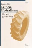 Jacques Bidet - Le néolibéralisme - Un autre grand récit.