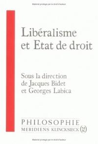 Jacques Bidet et Georges Labica - Libéralisme et Etat de droit.