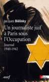Jacques Biélinky - Un journaliste juif à Paris sous l'Occupation - Journal 1940-1942.