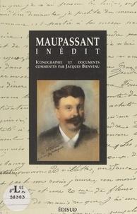 Jacques Bienvenu et Guy De Maupassant - Maupassant inédit.