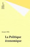 Jacques Billy - La politique économique.