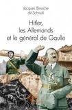Jacques Binoche - Hitler, les allemands et le général de Gaulle.