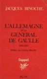 Jacques Binoche et François Binoche - L'Allemagne et le général de Gaulle - 1924-1970.
