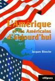 Jacques Binoche - L'Amérique et les Américains d'aujourd'hui.