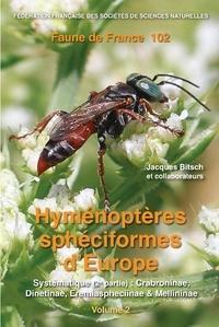 Jacques Bitsch - Hyménoptères sphéciformes d'Europe - Volume 2 : Systématique (2e partie) : Crabroninae, Dinetinae, Eremiaspheciinae & Mellininae.