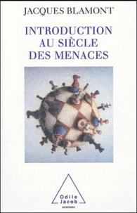 Jacques Blamont - Introduction au siècle des menaces.