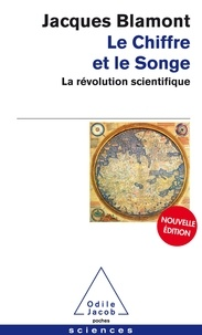 Jacques Blamont - Le chiffre et le songe - La révolution scientifique.