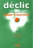 Jacques Blanc et Jean-Michel Cartier - Déclic 1 - Cahier d'exercices. 1 CD audio