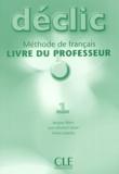 Jacques Blanc et Jean-Michel Cartier - Déclic 1 - Méthode de français, livre du professeur.