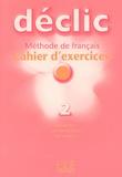 Jacques Blanc et Jean-Michel Cartier - Déclic 2 - Cahier d'exercices. 1 CD audio