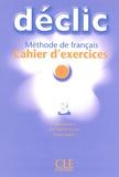 Jacques Blanc et Jean-Michel Cartier - Déclic 3 - Cahier d'exercices. 1 CD audio