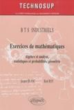 Jacques Blanc et René Roy - Exercices de mathématiques BTS industriels - Algèbre et analyse, statistiques et probabilités, géométrie.