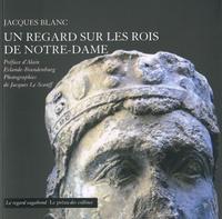 Jacques Blanc - Un regard sur les rois de Notre-Dame.