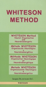 Jacques Blanchard - Whiteson Method - Neural Organization and Neurobioenergetic, Edition en  Anglais-Espagnol-Français-Italien.