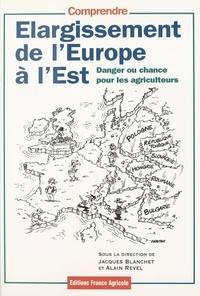 Jacques Blanchet - Élargissement de l'Europe à l'Est - Danger ou chance pour les agriculteurs ?.