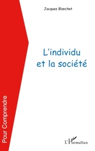 Jacques Blanchet - L'individu et la société.