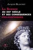 Jacques Blanchet - La Science au XXIe siècle et ses conséquences philosophiques.