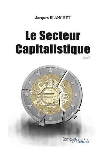 Jacques Blanchet - Le secteur capitalistique.