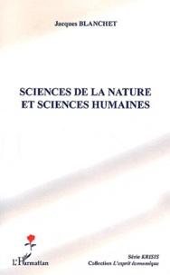 Jacques Blanchet - Sciences de la nature et sciences humaines.