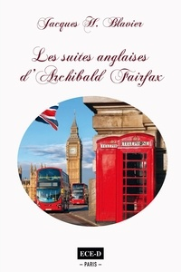 Jacques Blavier - Les suites anglaises d'Archibald Fairfax.