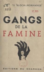 Jacques Bloch-Morhange - Gangs de la famine.