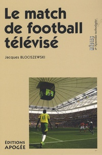 Jacques Blociszewski - Le match de football télévisé.